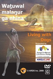 Waṯuwal malaŋur ga nhina - Living With Dogs DVD