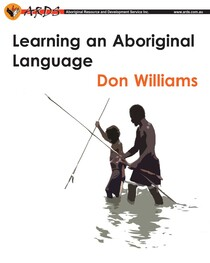 Learning an Aboriginal Language Kit (Don Williams)