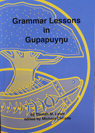 Grammar Lessons in Gupapuyŋu (Beulah Low)